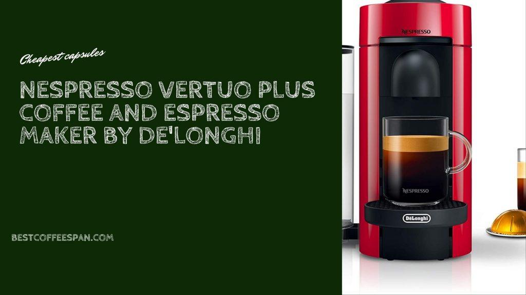 Nespresso Vertuo Plus Coffee and Espresso Maker by De'Longhi